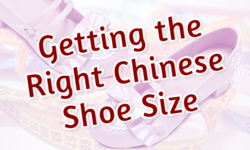 Getting the Right Chinese Shoe Size